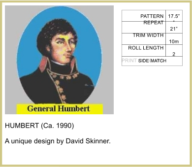 HUMBERT (Ca. 1990)  A unique design by David Skinner.    PATTERN REPEAT  TRIM WIDTH  ROLL LENGTH  PRINT COLOURS 17.5� � 21�  10m  2 SIDE MATCH